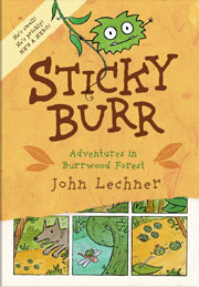 Sticky Burr: Adventures in Burrwood Forest by John Lechner