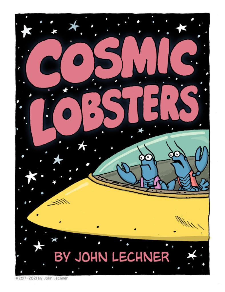 Cosmic Lobsters - by John Lechner